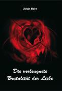 Die verleugnete Brutalität der Liebe