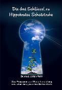 Die drei Schlüssel zu Hippokrates Schatztruhe